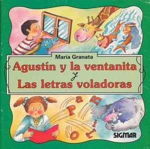 AGUSTIN Y LA VENTANITA / LAS LETRAS VOLADORAS