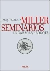 SEMINARIOS EN CARACAS Y BOGOTA. JEAN JACQUES MILLER