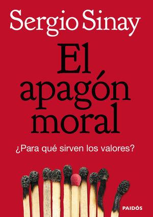 APAGON MORAL, EL. PARA QUE SIRVEN LOS VALORES