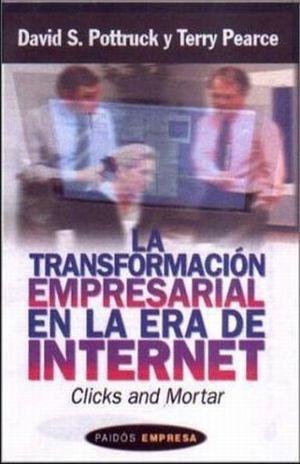 TRANSFORMACION EMPRESARIAL EN LA ERA DE INTERNET, LA