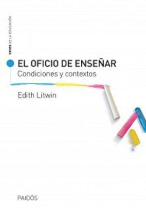 OFICIO DE ENSEÑAR, EL. CONDICIONES Y CONTEXTOS
