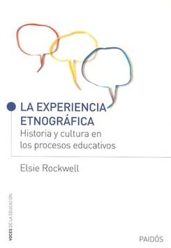 EXPERIENCIA ETNOGRAFICA, LA. HISTORIA Y CULTURA EN LOS PROCESOS EDUCATIVOS