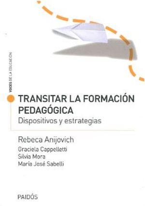 TRANSITAR LA FORMACION PEDAGOGICA. DISPOSITIVOS Y ESTRATEGIAS