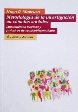 METODOLOGIA DE LA INVESTIGACION EN CIENCIAS SOCIALES. LINEAMIENTOS TEORICOS Y PRACTICOS DE LA SEMIOEPISTEMOLOGIA