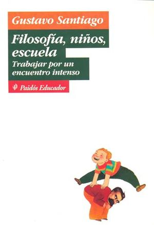 FILOSOFIA NIÑOS ESCUELA. TRABAJAR POR UN ENCUENTRO INTENSO