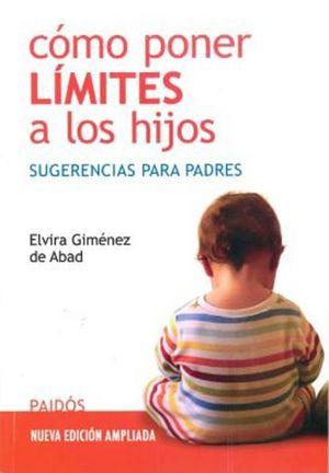 COMO PONER LIMITES A LOS HIJOS. SUGERENCIAS PARA PADRES / 2 ED.