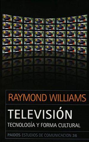 TELEVISION. TECNOLOGÍA Y FORMA CULTURAL