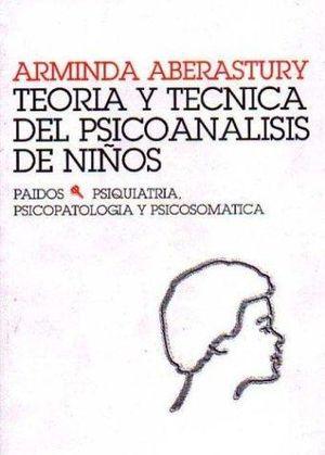 TEORIA Y TECNICA DEL PSICOANALISIS DE NIÑOS