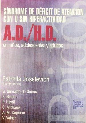 SINDROME DE DEFICIT DE ATENCION CON O SIN HIPERACTIVIDAD (A.D. / H.D.) EN NIÑOS ADOLESCENTES Y ADULTOS