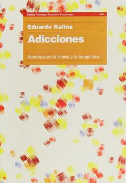 ADICCIONES. APORTES PARA LA CLINICA Y LA TERAPEUTICA