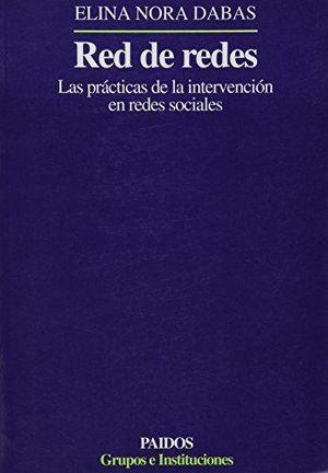 RED DE REDES. LAS PRACTICAS DE LA INTERVENCION EN REDES SOCIALES