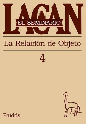 SEMINARIO LACAN LIBRO 4, EL. LA RELACION DE OBJETO