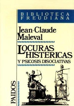 LOCURAS HISTERICAS Y PSICOSIS DISOCIATIVAS