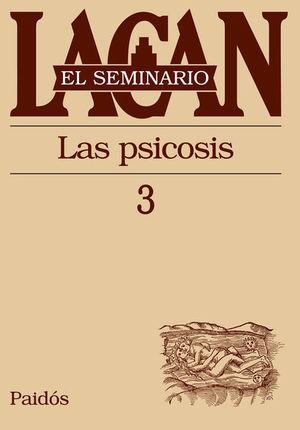 SEMINARIO LACAN LIBRO 3, EL. LA PSICOSIS