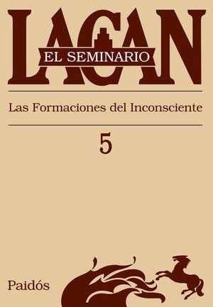 SEMINARIO LACAN LIBRO 5, EL. LAS FORMACIONES DEL INCONSCIENTE