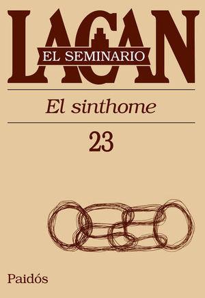 SEMINARIO LACAN LIBRO 23, EL. EL SINTHOME