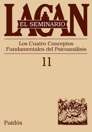 SEMINARIO LACAN LIBRO 11, EL. LOS CUATRO CONCEPTOS FUNDAMENTALES DEL PSICOANALISIS