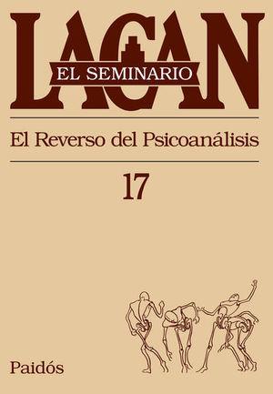 SEMINARIO LACAN LIBRO 17, EL. EL REVERSO DEL PSICOANALISIS