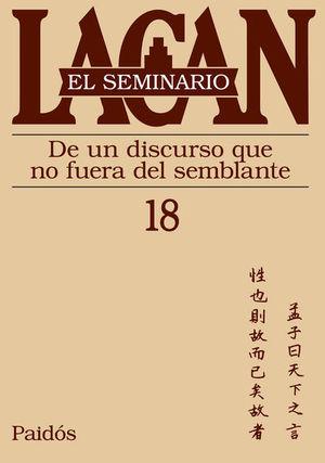 SEMINARIO LACAN LIBRO 18, EL. DE UN DISCURSO QUE NO FUERA EL SEMBLANTE