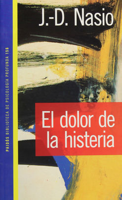 DOLOR DE LA HISTERIA, EL