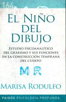 NIÑO DEL DIBUJO, EL. ESTUDIO PSICOANALITICO DEL GRAFISMO Y SUS FUNCIONES EN LA CONSTRUCCION TEMPRANA DEL CUERPO