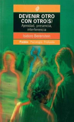 DEVENIR OTRO CON OTROS(S). AJENIDAD PRESENCIA INTERFERENCIA