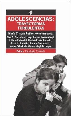 ADOLESCENCIAS. TRAYECTORIAS TURBULENTAS