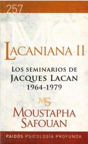 LACANIANA 2. LOS SEMINARIOS DE JACQUES LACAN 1964 - 1979