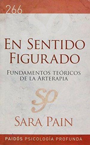 EN SENTIDO FIGURADO. FUNDAMENTOS TEORICOS DE LA ARTERAPIA