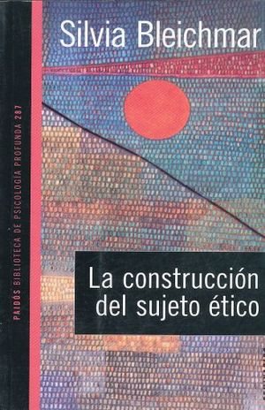 CONSTRUCCION DEL SUJETO ETICO, LA