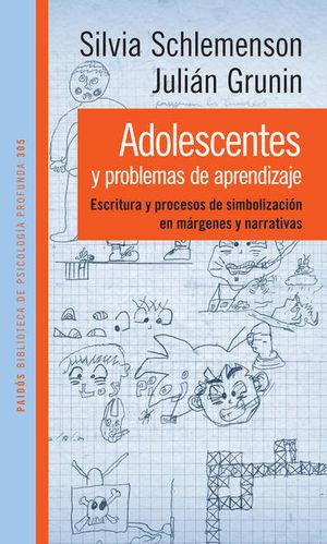 ADOLESCENTES Y PROBLEMAS DE APRENDIZAJE. ESCRITURAY PROCESOS DE SIMBOLIZACION EN MARGENES Y NARRATIVAS