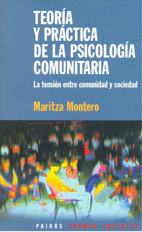 TEORIA Y PRACTICA DE LA PSICOLOGIA COMUNITARIA. LA TENSION ENTRE COMUNIDAD Y SOCIEDAD