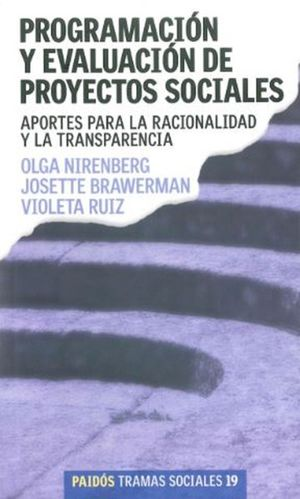 PROGRAMACION Y EVALUACION DE PROYECTOS SOCIALES. APORTES PARA LA RACIONALIDAD Y LA TRANSPARENCIA