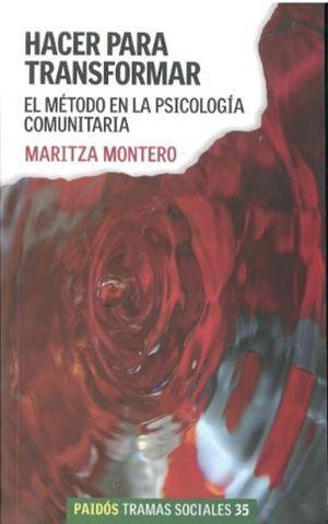 HACER PARA TRANSFORMAR. EL METODO EN LA PSICOLOGIA COMUNITARIA