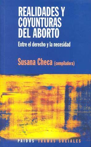 REALIDADES Y COYUNTURAS DEL ABORTO. ENTRE EL DERECHO Y LA NECESIDAD
