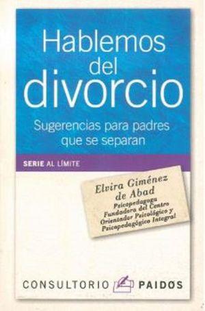 HABLEMOS DEL DIVORCIO. SUGERENCIAS PARA PADRES QUE SE SEPARAN