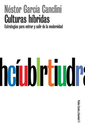 CULTURAS HIBRIDAS. ESTRATEGIAS PARA ENTRAR Y SALIR DE LA MODERNIDAD