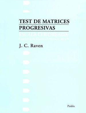 TEST DE MATRICES PROGRESIVAS ESCALA COLOREADA CUADERNO DE MATRICES / SERIES A AB Y B. EQUIPO INDIVIDUAL