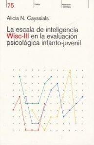ESCALA DE INTELIGENCIA WISC-III EN LA EVALUACION PSICOLOGICA INFANTO-JUVENIL, LA