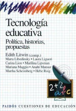 TECNOLOGIA EDUCATIVA. POLITICAS HISTORIAS PROPUESTAS