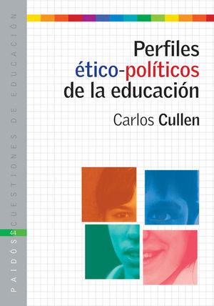 PERFILES ETICO POLITICOS DE LA EDUCACION