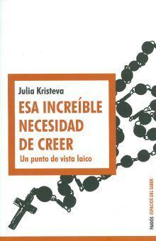ESA INCREIBLE NECESIDAD DE CREER. UN PUNTO DE VISTA LAICO