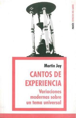 CANTOS DE EXPERIENCIA. VARIACIONES MODERNAS SOBRE UN TEMA UNIVERSAL
