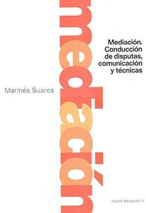 MEDIACION. CONDUCCION DE DISPUTAS COMUNICACION Y TECNICAS