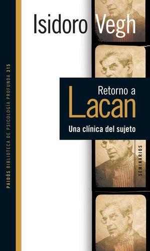Retorno a Lacan. Una clínica del sujeto