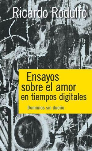 Ensayos sobre el amor en tiempos digitales. Dominios sin dueño