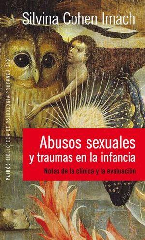 Abusos sexuales y traumas en la infancia. Notas de la clínica y la evaluación