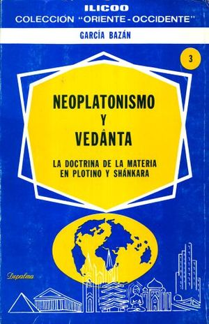 NEOPLATONISMO Y VEDANTA. LA DOCTRINA DE LA MATERIA EN PLOTINO Y SHANKARA