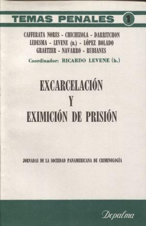 EXCARCELACION Y EXIMICION DE PRISION. JORNADAS DE LA SOLEDAD PANAMERICANA DE CRIMINOLOGIA