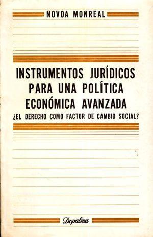 INSTRUMENTOS JURIDICOS PARA UNA POLITICA ECONOMICA AVANZADA